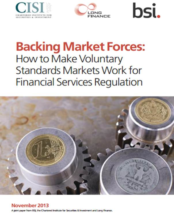 Backing Market Forces: How To Make Voluntary Standards Markets Work For Financial Services Regulation (2013)