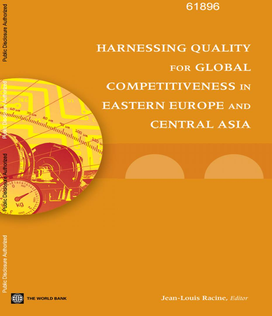 Harnessing Quality for Global Competitiveness in Eastern Europe and Central Asia (World Bank, 2011)