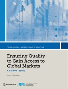 Ensuring Quality to Gain Access to Global Markets (The World Bank, 2019)